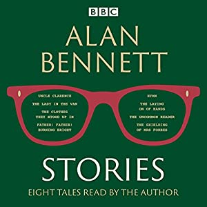 Alan Bennett: Stories Audiobook