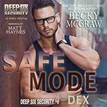 Safe Mode: Deep Six Security Series, Book 4 Audiobook by Becky McGraw Narrated by Matt Haynes