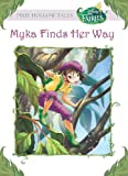 Disney Fairies: Myka Finds Her Way