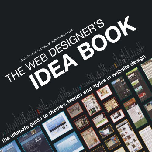 The Web Designer's Idea Book: The Ultimate Guide To Themes, Trends & Styles In Website Design (Web Designer's Idea Book 1600610641 pdf