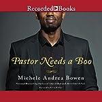 Pastor Needs a Boo | Michele Andrea Bowen