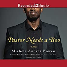 Pastor Needs a Boo (       UNABRIDGED) by Michele Andrea Bowen Narrated by Kevin R. Free
