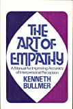 img - for The Art of Empathy: A Manual for Improving Accuracy of Interpersonal Perception book / textbook / text book