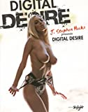 J. Stephen Hicks Presents Digital Desire