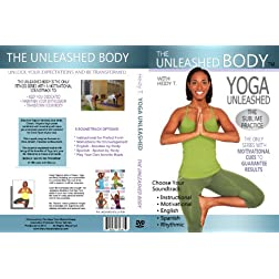 The Unleashed Body: Yoga Unleashed