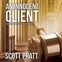 An Innocent Client: Joe Dillard, Book 1 (       UNABRIDGED) by Scott Pratt Narrated by Tim Campbell