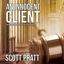 An Innocent Client: Joe Dillard, Book 1 (       UNABRIDGED) by Scott Pratt Narrated by Tim Campbell