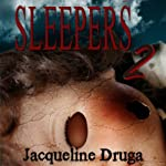 Sleepers 2 (       UNABRIDGED) by Jacqueline Druga Narrated by George Kuch