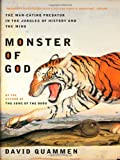 Monster of God: The Man-Eating Predator in the Jungles of History and the Mind (0393326098) by Quammen, David