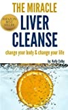The Miracle Liver Cleanse (Detox Diet)