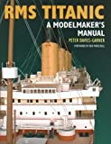 RMS Titanic: A Modelmaker's Manual
