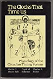 img - for The Clocks That Time Us: Physiology of the Circadian Timing System (Commonwealth Fund Publications) book / textbook / text book