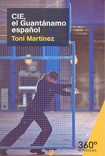 CIE, el Gauntánamo español (Reportajes 360)