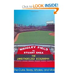 Wrigley Field: The Unauthorized Biography