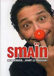 Smaïn - Mon Dernier Avant Le Prochain