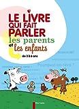 echange, troc Sophie Coucharrière - Le livre qui fait parler les parents et les enfants : De 3 à 6 ans