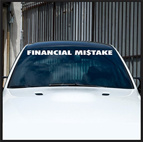 Financial Mistake windshield banner - sticker for jeep 4x4 decal offroad funny drift racing decal (Hummer Windshield Decals compare prices)