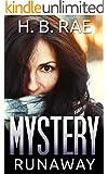 Mystery: Runaway Mystery (A Suspense Thriller Mystery novel): (Mystery, Suspense, Thriller, Suspense Thriller Mystery)