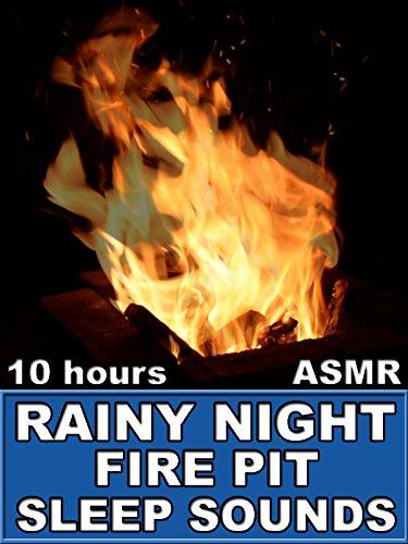 Rainy Night Fire Pit Sleep Sounds 10 Hours ASMR