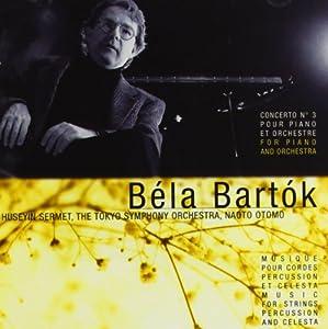 Bartok: Concerto No. 3 pour piano et orchestre Musique pour cordes percussion et celesta