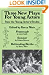 Three New Plays for Young Actors: Fro...