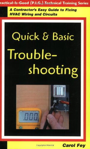 Quick & Basic Troubleshooting: A Contractor's Guide to Fixing Hvac Wiring & Circuits - P I G Press - 0967256429 - ISBN: 0967256429 - ISBN-13: 9780967256429