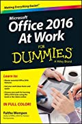 Office 2016 at Work For Dummies (For Dummies (Computer/Tech))