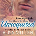 Unrequited: The Chosen Series, Book 3 (       UNABRIDGED) by Alisa Mullen Narrated by Michael Lesley