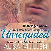 Unrequited: The Chosen Series, Book 3 | Alisa Mullen