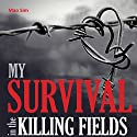 My Survival in the Killing Fields Audiobook by Mao Sim Narrated by Laura Jackman