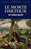 Le Morte Darthur (Wordsworth Classics of World Literature) (Wadsworth Classics of Literature) (1853264636) by Sir Thomas Malory