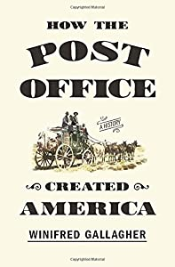 How the Post Office Created America: A History from Penguin Press