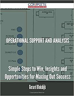 Operational Support And Analysis - Simple Steps To Win, Insights And Opportunities For Maxing Out Success