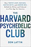 img - for The Harvard Psychedelic Club: How Timothy Leary, Ram Dass, Huston Smith, and Andrew Weil Killed the Fifties and Ushered in a New Age for America Book Club edition by Lattin, Don (2010) Hardcover book / textbook / text book