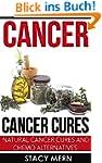 Cancer: Cancer Cure: Natural Cancer C...