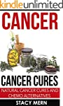 Cancer: Cancer Cure: Natural Cancer C...