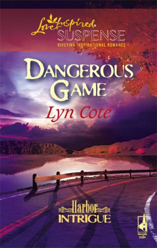 Dangerous Game (Harbor Intrigue, Book 2) (Steeple Hill Love Inspired Suspense #53), Lyn Cote