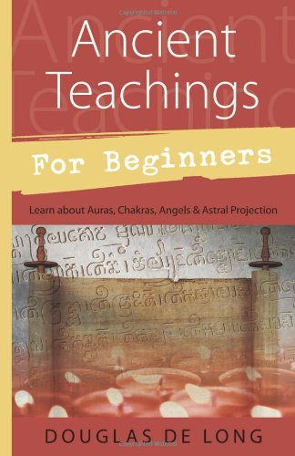 Ancient Teachings for Beginners: Learn About Auras, Chakras, Angels & Astral Projection (For Beginners (Llewellyn's))