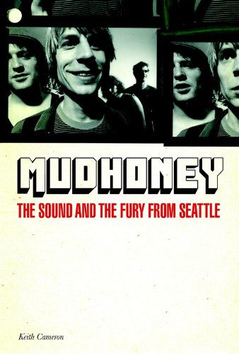 Mudhoney: The Sound & The Fury From Seattle