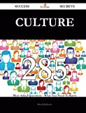 Culture 285 Success Secrets: 285 Most Asked Questions On Culture - What You Need To Know