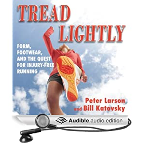 Tread Lightly: Form, Footwear, and the Quest for Injury-Free Running (Unabridged)