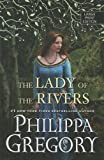 Philippa Gregory The Lady of the Rivers (Cousins' War)