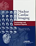 img - for Nuclear Cardiac Imaging: Terminology and Technical Aspects book / textbook / text book