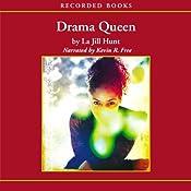 Drama Queen | La Jill Hunt