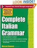 Practice Makes Perfect: Complete Italian Grammar (Practice Makes Perfect Series)