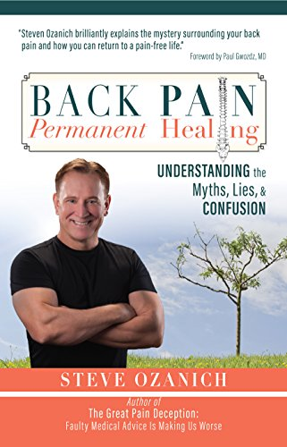 Back Pain, Permanent Healing: Understanding The Myths, Lies, And Confusion by Steve Ozanich ebook deal