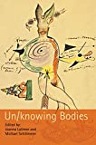 img - for Un/knowing Bodies (Sociological Review Monographs) book / textbook / text book