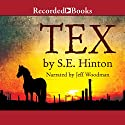 Tex (       UNABRIDGED) by S. E. Hinton Narrated by Jeff Woodman