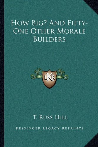 How Big? and Fifty-One Other Morale Builders