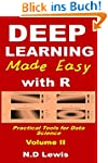 Deep Learning Made Easy with R: Volum...
